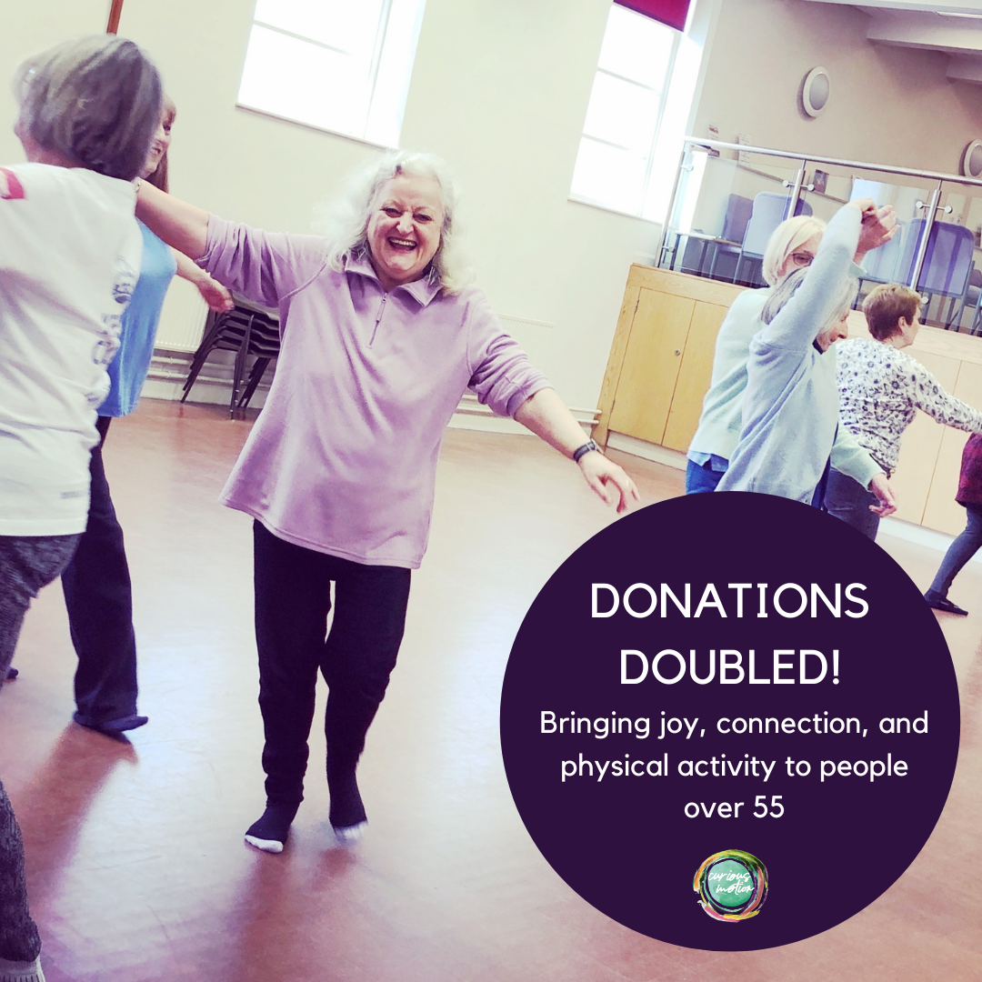 Person dancing, with text in a purple circle to the right hand side that reads ' Donations Doubled! Bringing joy, connection, and physical activity to people over 55.